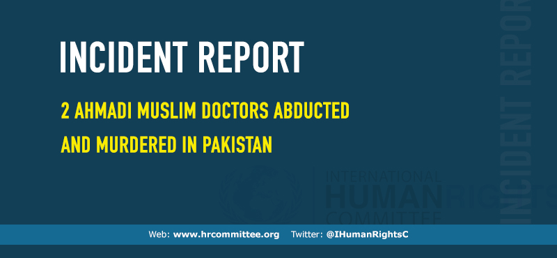 INCIDENTS REPORT – 2 Ahmadi Muslim doctors abducted and murdered in Pakistan